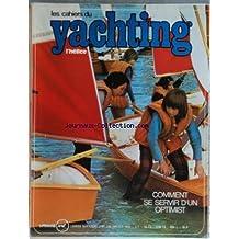 CAHIERS DU YACHTING (LES) [No 115] du 01/07/1972 - SOMMAIRE - PROPOS DE MER ET DE MOUILLAGES PAR GERARD BORG - BOUTEILLES A LA MER - LA VERITE SUR LE SEXTANT - LA BELLE HISTOIRE DE BEG-HIR PAR NICOLAS SKROTZKY - LA SEMAINE DE LA ROCHELLE 1972 - COMMENT SE SERVIR Dâ UN OPTIMIST - DES BATEAUX EN GRANULES PAR PH SEE - LE NEPTUNE 520 SMAP PAR PHILIPPE SEE - CALVI-CANNES - LA TRAVERSEE IMPOSSIBLE - A PROPOS Dâ IMAGES SOUS-MARINES PAR GERARD MUNSCHY - AU BANC Dâ ESSAI - Lâ ALPHA 12,70 PAR JACQUES COU