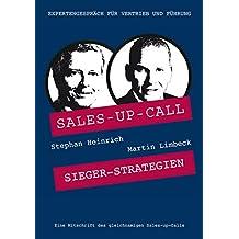 Siegerstrategien: Sales-up-Call mit Martin Limbeck und Stephan Heinrich
