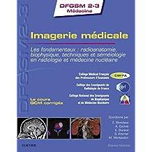 Imagerie médicale: Les fondamentaux : radioanatomie, biophysique, techniques et séméiologie en radiologie et médecine nucléaire