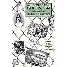 Long Road To Greenham: Feminism and Anti-militarism in Britain Since 1820