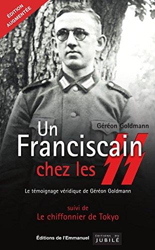 Un fransiscain chez les SS: Le témoignage véridique de Géréon Goldmann