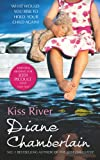 Kiss River (The Keeper of the Light Trilogy, Book 2) by Diane Chamberlain