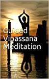 Guided Vipassana Meditation