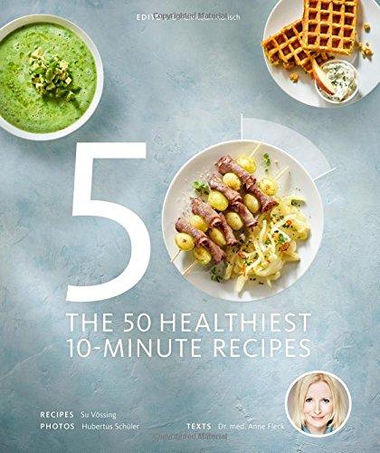 the-50-healthiest-10-minute-recipes-gesund-kochbucher-bjvv