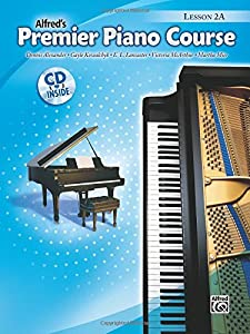 Premier Piano Course Lesson Book, Bk 2A (Book & CD) (Alfred's Premier Piano Course)