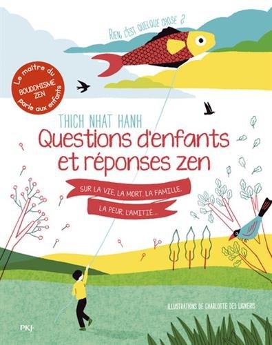 Questions d'enfants et réponses zen : sur la vie, la mort, la famille, la peur, l'amitié...