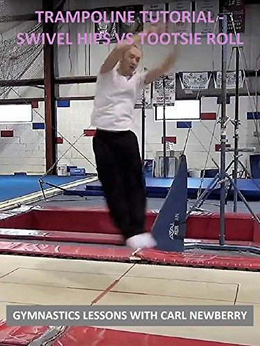 Trampoline Tutorial: Swivel Hips vs Tootsie Roll - Gymnastics Lessons with Carl Newberry [OV]