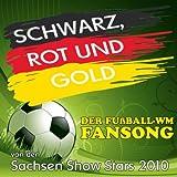 Schwarz, Rot und Gold (Der Fußball-WM Fansong)
