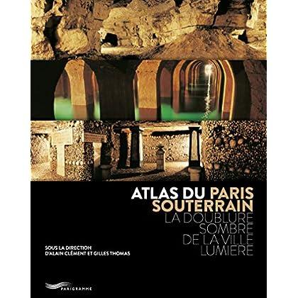 Atlas du Paris souterrain 2ed