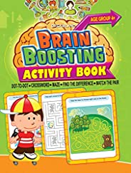 Brain Boosting Activity Book - Age 4+: Match the Pair, Find the Difference, Maze, Crossword, Dot-to-Dot (4+ Yr