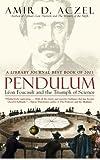 Pendulum: Leon Foucault and the Triumph of Science by Amir D. Aczel (2008-10-01)