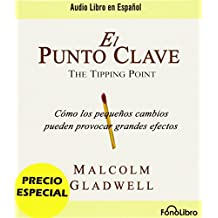 El Punto Clave = The Tipping Point