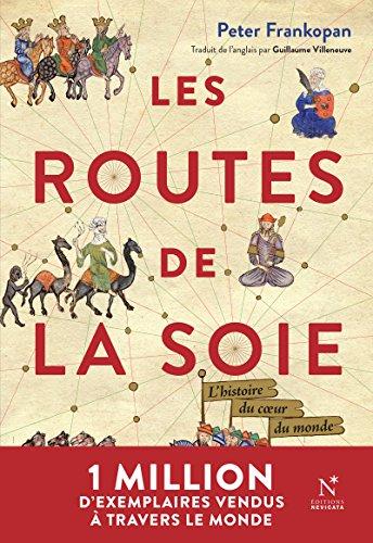 Les Routes de la Soie: L'histoire du cœur du monde par Peter Frankopan