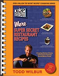 Top Secret Recipes More Super Secret Restaurant Recipes