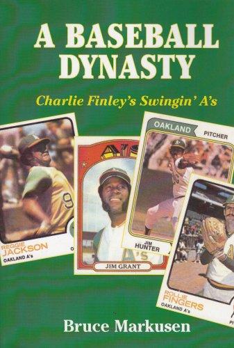 A Baseball Dynasty: Charlie Finley's Swingin' A's por Bruce Markusen