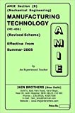 AMIE - Section - (B) Manufacturing Technology ( MC - 406 ) Mechanical Engineering Solved - Unsolved Paper (Winter,2015)