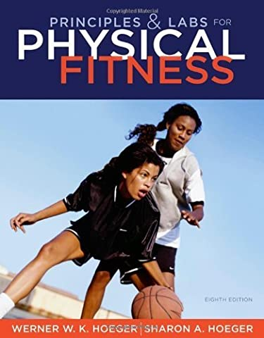 Principles and Labs for Physical Fitness (Available Titles Diet Analysis Plus) by Wener W.K. Hoeger (2011-01-01)