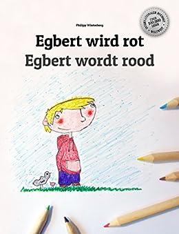 Egbert wird rot/Egbert wordt rood: Kinderbuch Deutsch-Niederländisch (zweisprachig/bilingual)