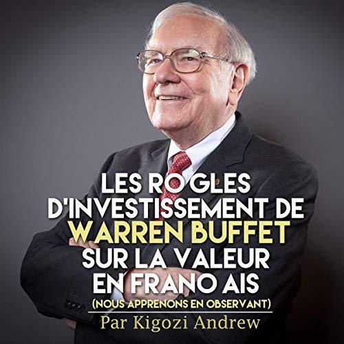 Les règles d'investissement de Warren Buffet sur la valeur en français : Nous apprenons en observant par  Kigozi Andrew