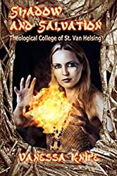 [ Shadow and Salvation: Faculty and Students of St. Van Helsing Theological Academy Knipe, Vanessa ( Author ) ] { Paperback } 2014