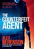 Front cover for the book The Counterfeit Agent by Alex Berenson