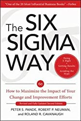 The Six Sigma Way: How to Maximize the Impact of Your Change and Improvement Efforts