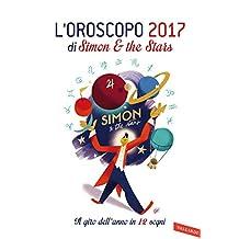 L'oroscopo 2017. Il giro dell'anno in 12 segni. Ediz. illustrata