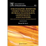 Stratigraphic Reservoir Characterization for Petroleum Geologists, Geophysicists, and Engineers: Volume 61 (Developments…