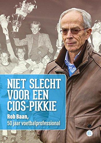 Niet slecht voor een CIOS-pikkie: Rob Baan, 50 jaar voetbalprofessional