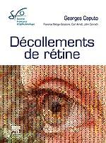 Décollements de rétine - Rapport SFO 2011 de Georges Caputo