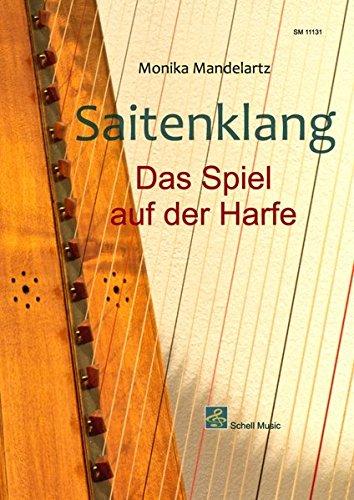 Saitenklang - Harfenschule: Das Spiel auf der Harfe (Noten für Folkharfe)