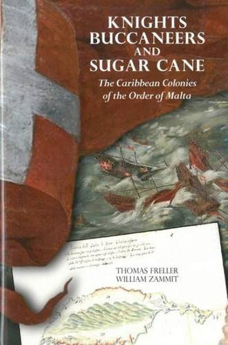 Knights, Buccaneers, and Sugar Cane: The Caribbean Colonies of the Order of Malta