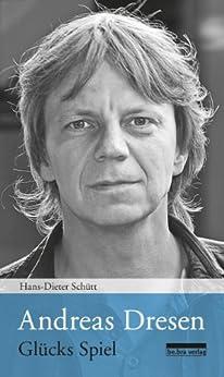 Andreas Dresen: Glücks Spiel (German Edition) by [Schütt, Hans-Dieter]