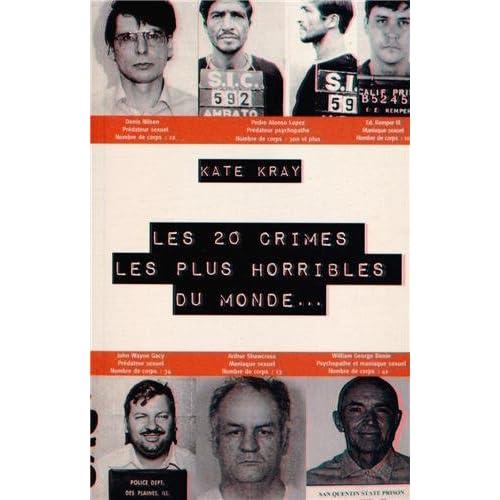 Les 20 crimes les plus horribles du monde...