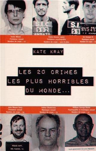 Les 20 crimes les plus horribles du monde.