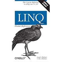 LINQ Pocket Reference: Learn and Implement LINQ for .NET Applications