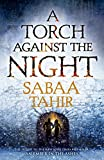 A Torch Against the Night (An Ember in the Ashes, Book 2)