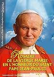 Telecharger Livres Rosaire de la Vierge Marie en l Honneur du Saint Pape Jean Paul II (PDF,EPUB,MOBI) gratuits en Francaise
