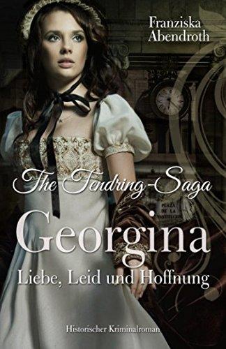 The Tendring-Saga: Georgina - Liebe, Leid und Hoffnung (Place 2 Eaton)