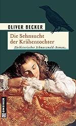 Die Sehnsucht der Krähentochter: Historischer Roman (Historische Romane im GMEINER-Verlag)