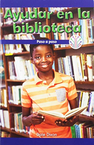 Ayudar en la biblioteca: Paso a paso (Helping at the Library: Step by Step): Paso a Paso/ Step by Step (Computación Científica En El Mundo Real/ Computer Science for the Real World)
