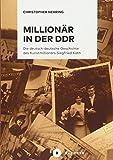 Millionär in der DDR von Christopher Nehring