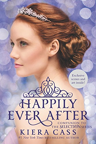 Happily Ever After: Companion to the Selection Series (Selection Novella) por Kiera Cass