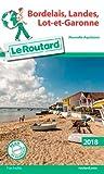 Guide du Routard Bordelais, Landes, Lot-et-Garonne 2018