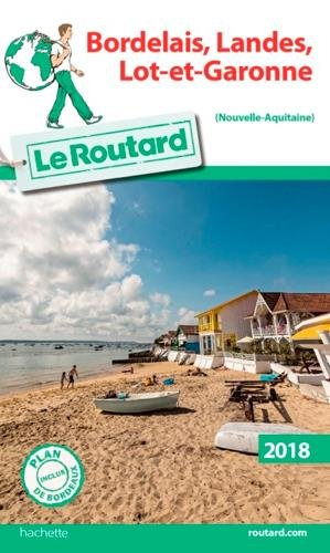 Guide du Routard Bordelais, Landes, Lot-et-Garonne 2018
