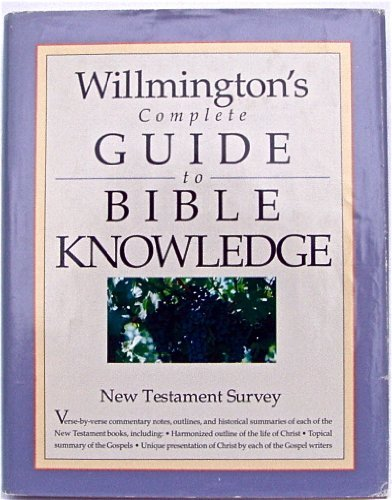 Willmington's Complete Guide to Bible Know: New Testament Survey by Harold L. Willmington (1991-12-02)