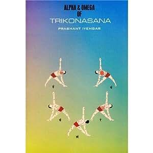 The Alpha & Omega of Trikonasana
