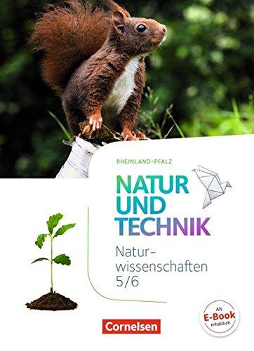 Natur und Technik - Naturwissenschaften: Neubearbeitung - Rheinland-Pfalz: 5./6. Schuljahr: Naturwissenschaften - Schülerbuch