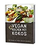 Vegan kochen mit Kokos: Das grosse Dr. Goerg Premium Kochbuch