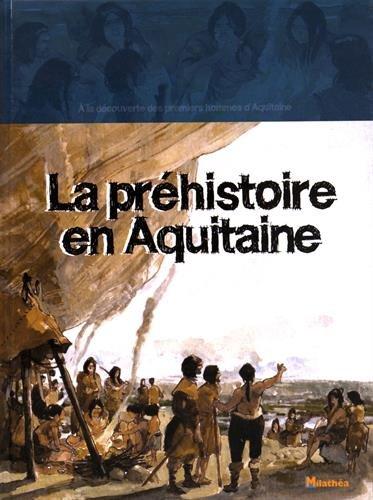 La préhistoire en Aquitaine